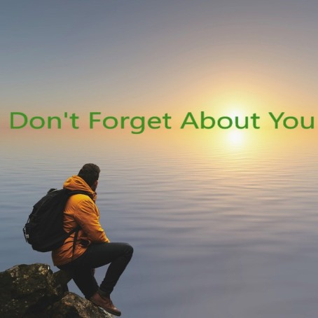 Dont forget about you
